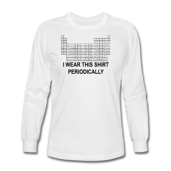 """I Wear this Shirt Periodically"" (black) - Men's Long Sleeve T-Shirt white / S - LabRatGifts - 1"