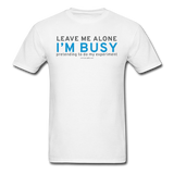 """Leave Me Alone I'm Busy"" - Men's T-Shirt white / S - LabRatGifts - 1"