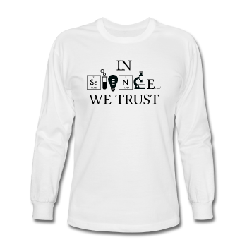 """In Science We Trust"" (black) - Men's Long Sleeve T-Shirt white / S - LabRatGifts - 1"