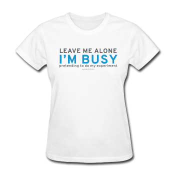 """Leave Me Alone I'm Busy"" - Women's T-Shirt white / S - LabRatGifts - 1"