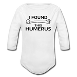 """I Found this Humerus"" - Baby Long Sleeve One Piece white / 6 months - LabRatGifts - 2"