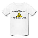 """My Radioactive Cat has 18 Half-Lives"" - Kids' T-Shirt white / XS - LabRatGifts - 5"