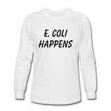 """E. Coli Happens"" (black) - Men's Long Sleeve T-Shirt white / S - LabRatGifts - 1"