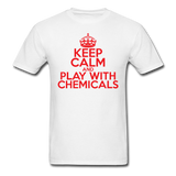 """Keep Calm and Play With Chemicals"" (red) - Men's T-Shirt white / S - LabRatGifts - 1"