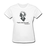 """Albert Einstein: That's What She Said"" - Women's T-Shirt white / S - LabRatGifts - 1"
