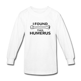 """I Found this Humerus"" - Kids' Long Sleeve T-Shirt white / XS - LabRatGifts - 3"