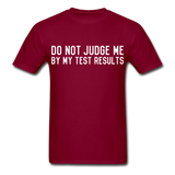"""Do Not Judge Me By My Test Results"" (white) - Men's T-Shirt burgundy / S - LabRatGifts - 3"