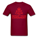 """Keep Calm and Repeat Your Experiment"" (red) - Men's T-Shirt burgundy / S - LabRatGifts - 10"