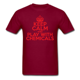 """Keep Calm and Play With Chemicals"" (red) - Men's T-Shirt burgundy / S - LabRatGifts - 10"