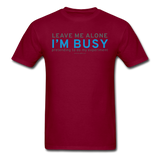 """Leave Me Alone I'm Busy"" - Men's T-Shirt burgundy / S - LabRatGifts - 11"