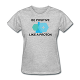 """Be Positive"" (black) - Women's T-Shirt heather gray / S - LabRatGifts - 12"