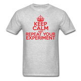 """Keep Calm and Repeat Your Experiment"" (red) - Men's T-Shirt heather gray / S - LabRatGifts - 3"