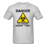 """Danger I'm Wicked Radiant Today"" - Men's T-Shirt heather gray / S - LabRatGifts - 7"