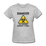 """Danger I'm Wicked Radiant Today"" - Women's T-Shirt heather gray / S - LabRatGifts - 6"