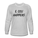 """E. Coli Happens"" (black) - Men's Long Sleeve T-Shirt heather gray / S - LabRatGifts - 2"