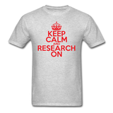 """Keep Calm and Research On"" (red) - Men's T-Shirt heather gray / S - LabRatGifts - 3"