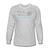 """Think like a Proton"" (black) - Men's Long Sleeve T-Shirt heather gray / S - LabRatGifts - 2"