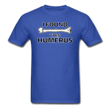 """I Found this Humerus"" - Men's T-Shirt royal blue / S - LabRatGifts - 1"