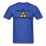 """My Radioactive Cat has 18 Half-Lives"" - Men's T-Shirt royal blue / S - LabRatGifts - 7"