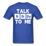 """Talk NErDy To Me"" (white) - Men's T-Shirt royal blue / S - LabRatGifts - 4"