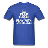 """Keep Calm and Play With Chemicals"" (white) - Men's T-Shirt royal blue / S - LabRatGifts - 3"