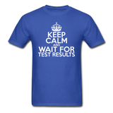 """Keep Calm and Wait for Test Results"" (white) - Men's T-Shirt royal blue / S - LabRatGifts - 3"