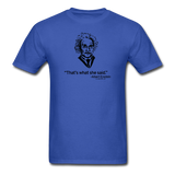 """Albert Einstein: That's What She Said"" - Men's T-Shirt royal blue / S - LabRatGifts - 8"