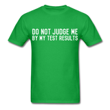 """Do Not Judge Me By My Test Results"" (white) - Men's T-Shirt bright green / S - LabRatGifts - 8"