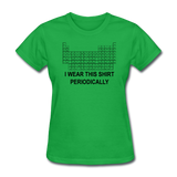 """I Wear this Shirt Periodically"" (black) - Women's T-Shirt bright green / S - LabRatGifts - 6"