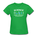 """Science Doesn't Care"" - Women's T-Shirt bright green / S - LabRatGifts - 8"
