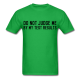 """Do Not Judge Me By My Test Results"" (black) - Men's T-Shirt bright green / S - LabRatGifts - 4"