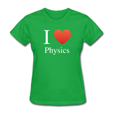 """I ♥ Physics"" (white) - Women's T-Shirt bright green / S - LabRatGifts - 6"