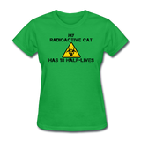 """My Radioactive Cat has 18 Half-Lives"" - Women's T-Shirt bright green / S - LabRatGifts - 7"