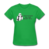 """I had Friends on that Death Star"" - Women's T-Shirt bright green / S - LabRatGifts - 9"