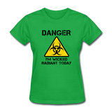 """Danger I'm Wicked Radiant Today"" - Women's T-Shirt bright green / S - LabRatGifts - 7"