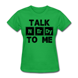 """Talk NErDy To Me"" (black) - Women's T-Shirt bright green / S - LabRatGifts - 7"