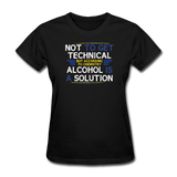 """Technically Alcohol is a Solution"" - Women's T-Shirt black / S - LabRatGifts - 1"