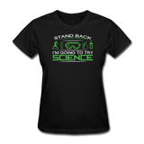 """Stand Back"" - Women's T-Shirt black / S - LabRatGifts - 1"