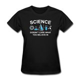 """Science Doesn't Care"" - Women's T-Shirt black / S - LabRatGifts - 1"