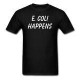 """E. Coli Happens"" (white) - Men's T-Shirt black / S - LabRatGifts - 1"