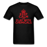 """Keep Calm and Play With Chemicals"" (red) - Men's T-Shirt black / S - LabRatGifts - 13"