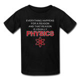 """Everything Happens for a Reason"" - Kids' T-Shirt black / XS - LabRatGifts - 6"