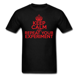 """Keep Calm and Repeat Your Experiment"" (red) - Men's T-Shirt black / S - LabRatGifts - 13"