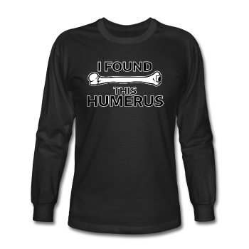 """I Found this Humerus"" - Men's Long Sleeve T-Shirt black / S - LabRatGifts - 1"