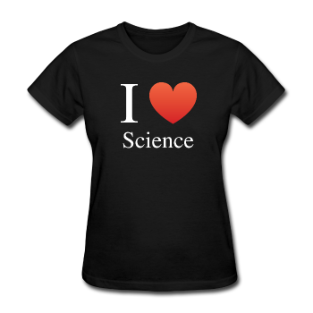 """I ♥ Science"" (white) - Women's T-Shirt black / S - LabRatGifts - 1"
