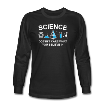 """Science Doesn't Care"" - Men's Long Sleeve T-Shirt black / S - LabRatGifts - 1"