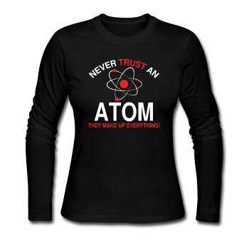 """Never Trust an Atom"" - Women's Long Sleeve T-Shirt black / S - LabRatGifts - 1"