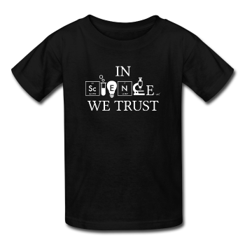 """In Science We Trust"" (white) - Kids' T-Shirt black / XS - LabRatGifts - 1"