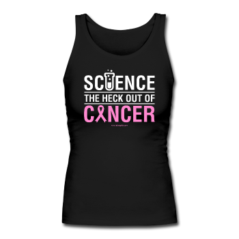 """Science The Heck Out Of Cancer"" (White) - Women's Longer Length Fitted Tank"