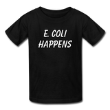 """E. Coli Happens"" (white) - Kids' T-Shirt black / XS - LabRatGifts - 1"